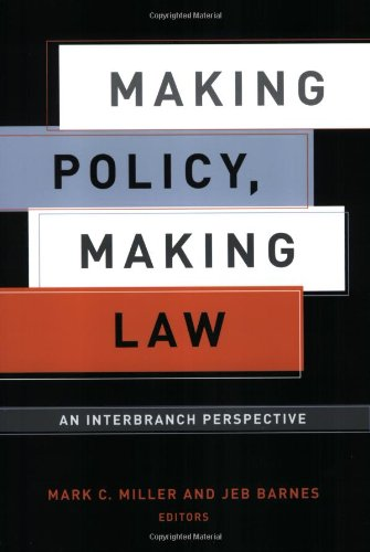 Making Policy, Making Law: An Interbranch Perspective...