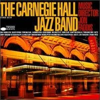 The Carnegie Hall Jazz Band by Jon Faddis, Frank Wess, Lew Tabackin, Slide Hampton and Frank Foster