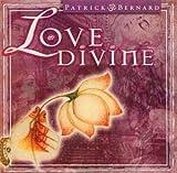 echange, troc Patrick Bernhardt - Love Divine