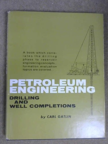Petroleum Engineering: Drilling and Well Completions