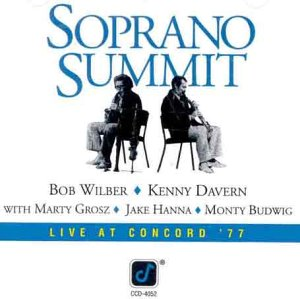 Soprano Summit 1977 by Bob Wilber, Kenny Davern, Marty Grosz, Monty Budwig and Jake Hanna
