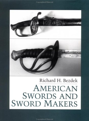 American Swords And Sword Makers (American Swords & Sword Makers) (v. 1)