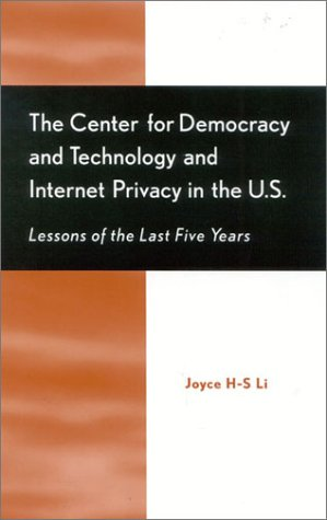 The Center for Democracy and Technology and Internet Privacy in the U.S.: Lessons of the First Five Years