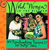 img - for Nicole Alper: Wild Women in the Kitchen : 101 Rambunctious Recipes & 99 Tasty Tales (Paperback); 1996 Edition book / textbook / text book