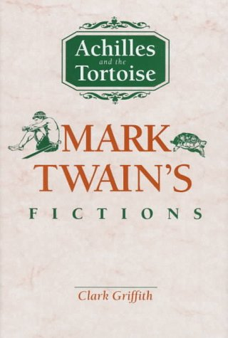 Image for Achilles and the Tortoise: Mark Twain's Fictions