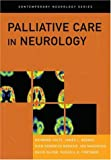 Palliative Care in Neurology (Contemporary Neurology)