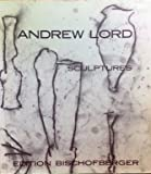 Andrew Lord Sculptures James Schuyler Poems [Hardcover]