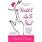 "Would I Lie to You?von ""Sheila s. Norton"""