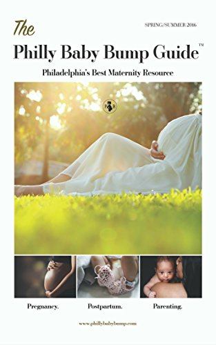 the-philly-baby-bump-guide-pregnancy-postpartum-and-parenting-in-philadelphia-english-edition
