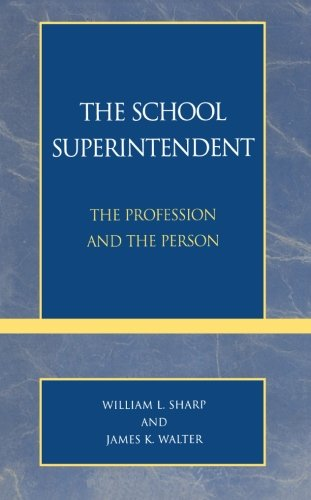 The School Superintendent: The Profession and the Person