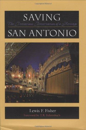 Saving San Antonio: The Precarious Preservation of a Heritage