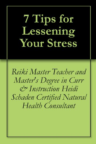 7 Tips For Lessening Your Stress