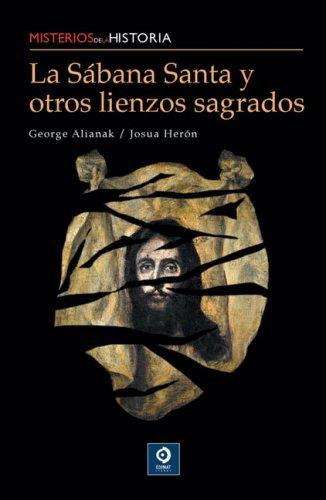 La Sabana Santa y otros lienzos sagrados (Misterios de la historia) (Spanish Edition)