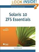 Solaris 10 ZFS Essentials (Oracle Solaris System Administration Series)