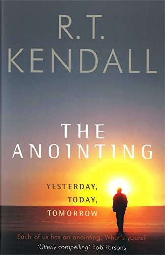 The Anointing: Yesterday, Today, Tomorrow (Hodder Christian Books)
