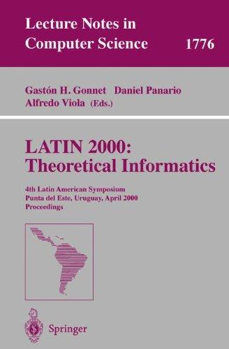 LATIN 2000: Theoretical Informatics: 4th Latin American Symposium Punta del Esk, Uruguay, April 10-14, 2000 Proceedings