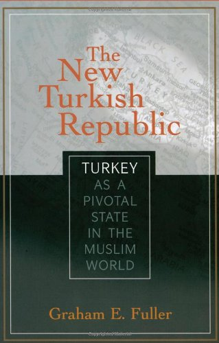 The New Turkish Republic: Turkey as a Pivotal State in...