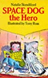 Space Dog, the Hero (Red Fox Younger Fiction) (0099836807) by Standiford, Natalie