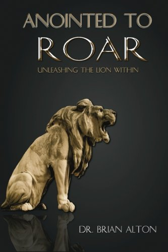 Anointed to Roar: Unleashing the Lion Within PDF