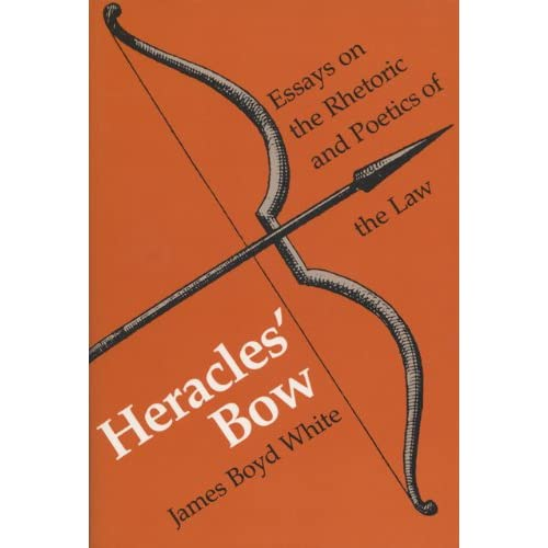 Heracles' Bow: Essays On The Rhetoric & Poetics Of The Law (Rhetoric of the Human Sciences)