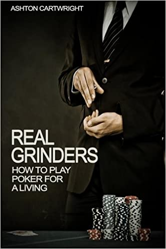 Real Grinders: How to Play Poker for a Living
