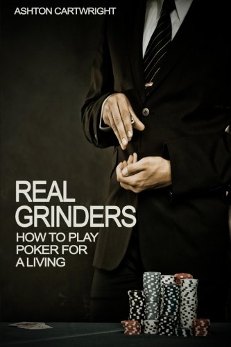 Real Grinders: How to Play Poker for a Living (Poker Games Book compare prices)