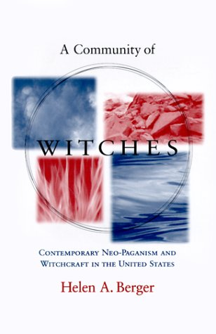 A Community of Witches: Contemporary Neo-Paganism and Witchcraft in the United States (Comparative Studies in Religion a