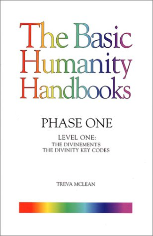 Basic Humanity Handbooks Phase One Level One The Divinements The Divinity Key Codes The Basic Humanity Handbooks