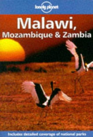 Lonely Planet Malawi, Mozambique & Zambia (Malawi, Mozambique and Zambia)