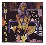 Chiwawa - The Sick World Of Yona
