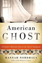 American Ghost : A Family's Haunted…