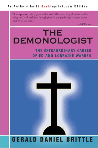 The Demonologist The Extraordinary Career of Ed and Lorraine Warren