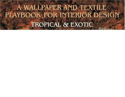 A Wallpaper and Textile Playbook for Interior Design: Tropical and Exotic