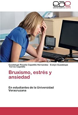 Bruxismo, estrés y ansiedad: En estudiantes de la Universidad Veracruzana (Spanish Edition)