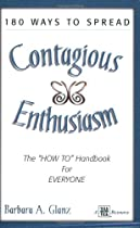 180 Ways to Spread Contagious Enthusiasm... The