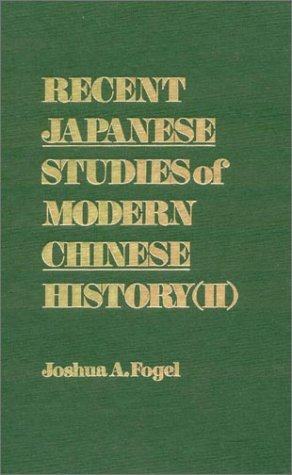 Recent Japanese Studies of Modern Chinese History (II: Translations from Shigaku Zasshi for 1983-1986 (v. 2)