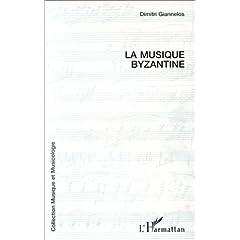 La musique byzantine: Le chant ecclésiastique grec, sa notation et sa pratique actuelle