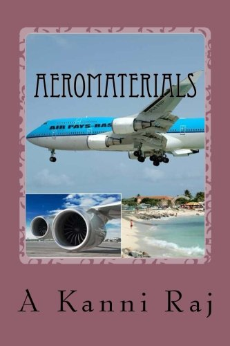 Aeromaterials: Material Choice for Structures and Engines