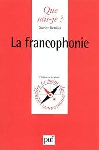 La Francophonie par Xavier Deniau