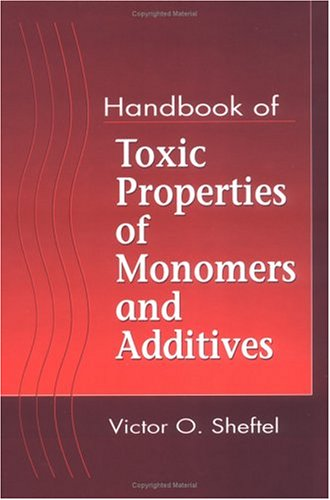 Handbook of Toxic Properties of Monomers and Additives