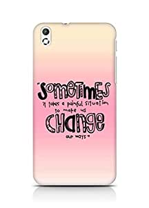 AMEZ painful situation change us Back Cover For HTC Desire 816