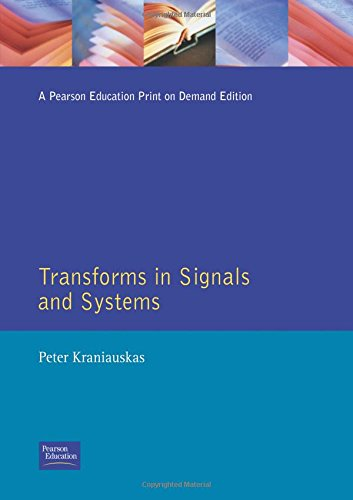 Transforms in Signals and Systems (Modern Applications of Mathematics)