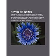 Reyes de Israel: Asmoneos, Herodes I El Grande, David, Alejandro Janneo, Salom N, Juan Hircano, Arist Bulo II,...