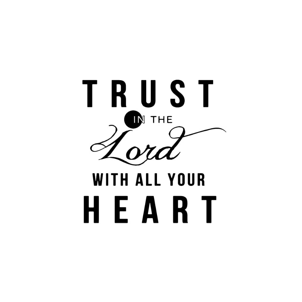 Trust In The Lord With All Your Heart Vinyl Decal Car Window Laptop Wall Cellphone 5
