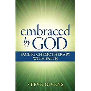Embraced by God: Facing Chemotherapy with Faith [Paperback]