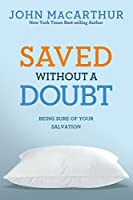 Saved Without A Doubt: Being Sure of Your Salvation (John MacArthur Study) (English Edition)