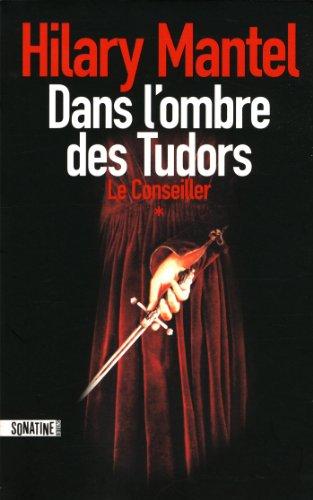 Le Conseiller (1) : Dans l'ombre des Tudors