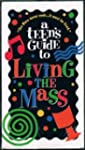 A Teen's Guide to Living the Mass