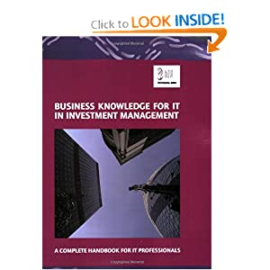 Business Knowledge for IT in Investment Management (Bizle Professional Series) essvale corporation Limited
