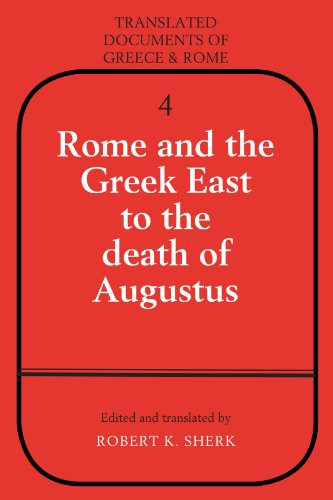 Rome and the Greek East to the Death of Augustus (Translated Documents of Greece and Rome)